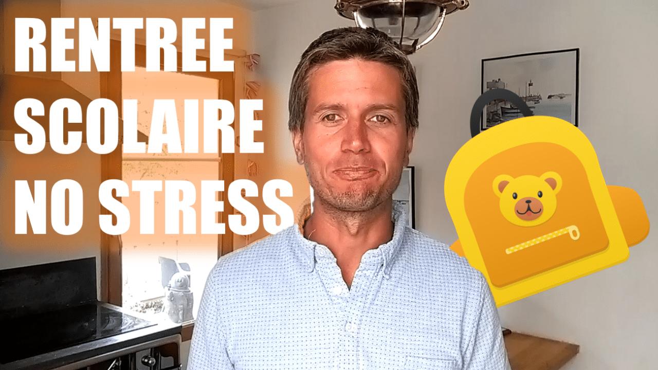 Comment gérer le stress de la rentrée scolaire ?