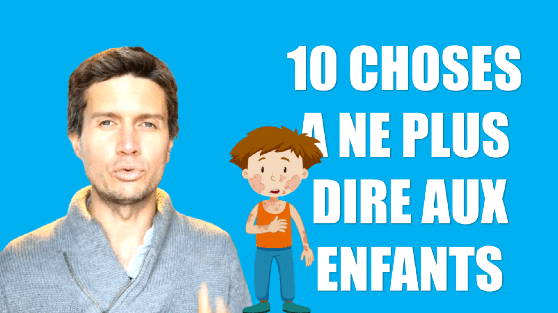 Education positive 10 choses à ne plus dire aux enfants