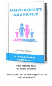 Devenez un parent épanoui grâce aux techniques de l'éducation positive et bienveillante 1