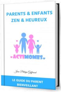 Votre guide du parent bienveillant et efficace 1