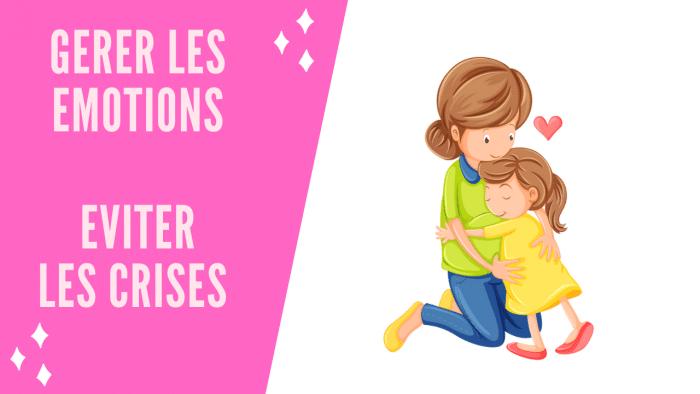 Gérer les crises et accompagner les émotions de nos enfants ( Et resserrer le lien...) 1