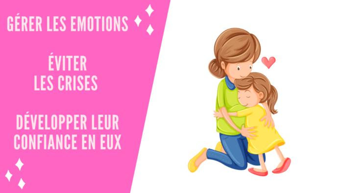 Gérer les émotions eviter les crises developper leur confiance en eux actimomes-min