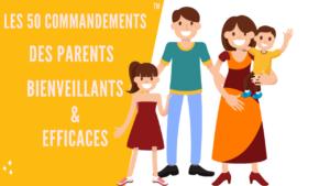 Les 50 commandements des parents bienveillants et efficaces